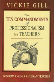 The Ten Commandments of Professionalism for Teachers by Vickie Gill image