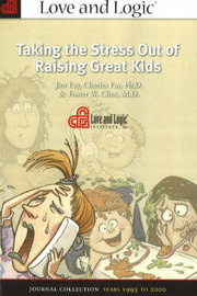 Taking the Stress Out of Raising Great Kids by Jim Fay image