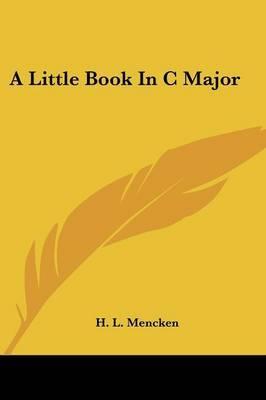 A Little Book in C Major by Professor H L Mencken image