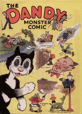 """The """"Dandy"""" Monster Comic: Facsimile Edition of the First Ever Dandy Annual"""