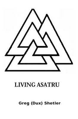 Living Asatru by Greg Shetler
