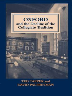 Oxford and the Decline of the Collegiate Tradition by David Palfreyman image