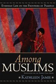 Among Muslims: Meetings at the Frontiers of Pakistan by Kathleen Jamie image