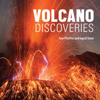 Volcano Discoveries by Tom Pfeiffer