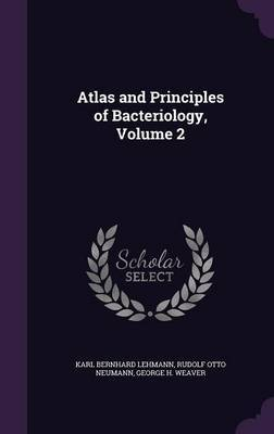 Atlas and Principles of Bacteriology, Volume 2 by Karl Bernhard Lehmann