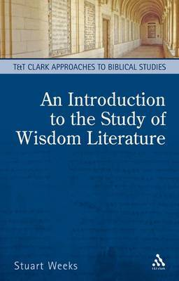 An Introduction to the Study of Wisdom Literature by Stuart Weeks