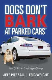 Dogs Don't Bark at Parked Cars by Jeff Piersall