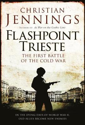 Flashpoint Trieste by Christian Jennings image