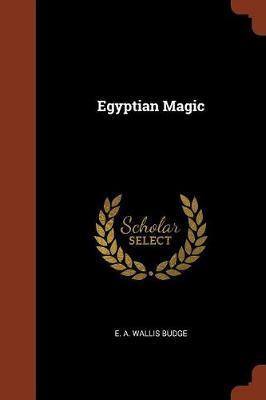 Egyptian Magic by E.A.Wallis Budge