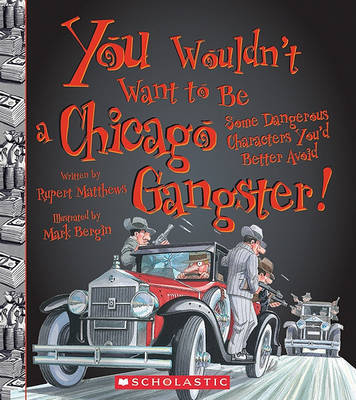You Wouldn't Want to Be a Chicago Gangster! by Rupert Matthews image