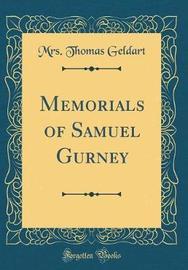 Memorials of Samuel Gurney (Classic Reprint) by Mrs Thomas Geldart image
