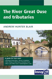 River Great Ouse and it's Tributaries: 2006 by Andrew Hunter Blair
