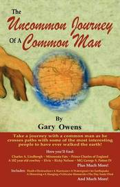 The Uncommon Journey of a Common Man by Gary Owens