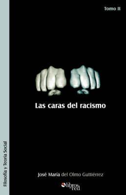 Las Caras del Racismo. Tomo II by Jose Maria del Olmo Gutierrez image