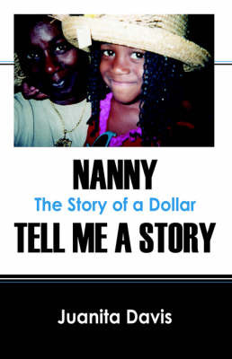Nanny Tell Me a Story: The Story of a Dollar by Juanita Davis image
