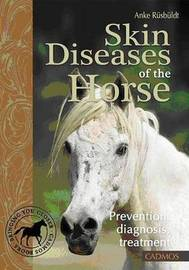 Skin Deseases of the Horse: Prevention, Diagnosis, Treatment by Anke Rusbuldt image