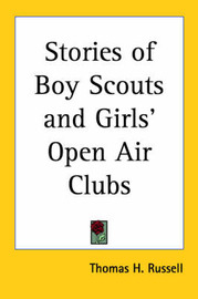 Stories of Boy Scouts and Girls' Open Air Clubs by Thomas H. Russell image