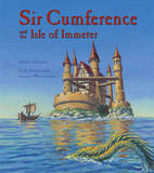 Sir Cumference and the Isle of Immeter: A Math Adventure by Cindy Neuschwander