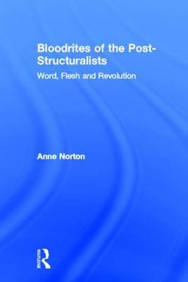 Bloodrites of the Post-Structuralists by Anne Norton image