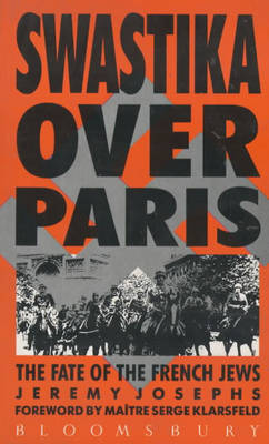 Swastika Over Paris by Jeremy Josephs