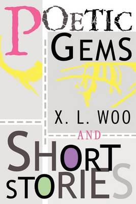 Poetic Gems and Short Stories by X.L. Woo image