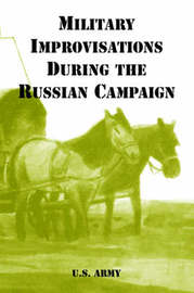Military Improvisations During the Russian Campaign by U.S. Army image