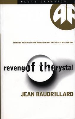Revenge of the Crystal by Jean Baudrillard