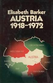 Austria 1918-1972 by Elisabeth Barker