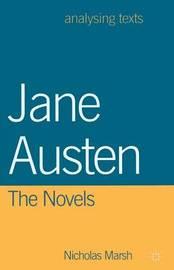 Jane Austen: The Novels by Nicholas Marsh