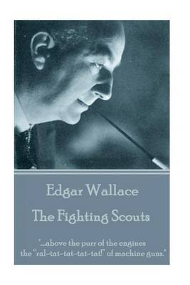 Edgar Wallace - The Fighting Scouts by Edgar Wallace