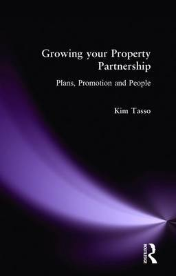 Growing Your Property Partnership: Plans, Promotion and People by Kim Tasso image