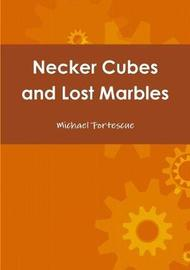 Necker Cubes and Lost Marbles by Michael Fortescue