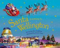 Santa is Coming to Wellington by Steve Smallman