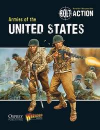 Bolt Action: Armies of the United States by Warlord Games