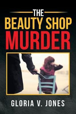 The Beauty Shop Murder by Gloria V Jones