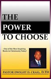 The Power to Choose by Dwight D Craig image