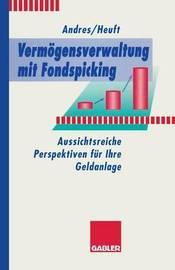 Vermogensverwaltung Mit Fondspicking by Volker Andres