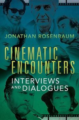 Cinematic Encounters by Jonathan Rosenbaum image