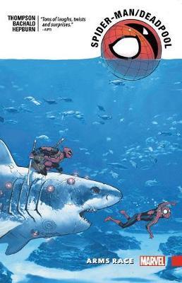 Spider-man/deadpool Vol. 5: Arms Race by Robbie Thompson