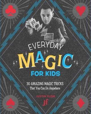 Everyday Magic for Kids by Justin Flom image