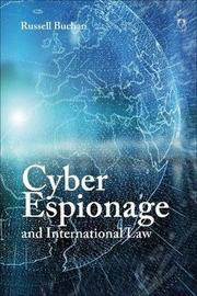 Cyber Espionage and International Law by Russell Buchan