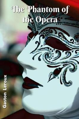 The Phantom of the Opera by Alexander Louis Teixeira de Mattos
