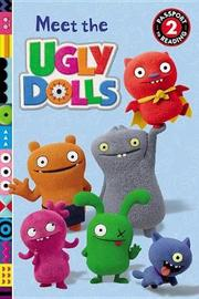 Uglydolls: Meet the Uglydolls by Celeste Sisler
