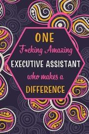 One F*cking Amazing Executive Assistant Who Makes A Difference by Wicked Treats