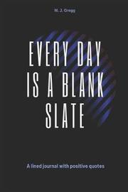 Every Day Is A Blank Slate by Love Mountain Designs image