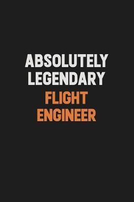 Absolutely Legendary Flight Engineer by Camila Cooper image
