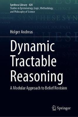 Dynamic Tractable Reasoning by Holger Andreas