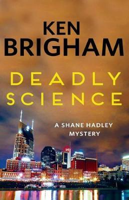 Deadly Science by Ken Brigham
