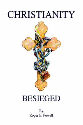 Christianity Besieged by Roger E. Powell image