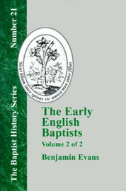 The Early English Baptists - Volume 2 by Benjamin D Evans
